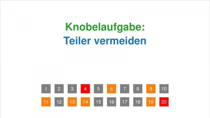 KN 2018-11-09 01 Knobelaufgabe: Teiler vermeiden